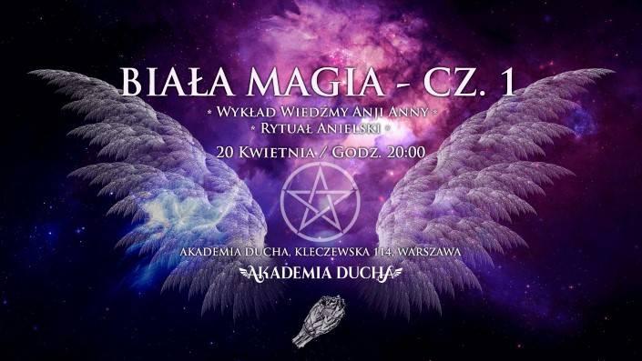 KWI 20 Akademia DuchaLekcja IX. Biała Magia cz.1