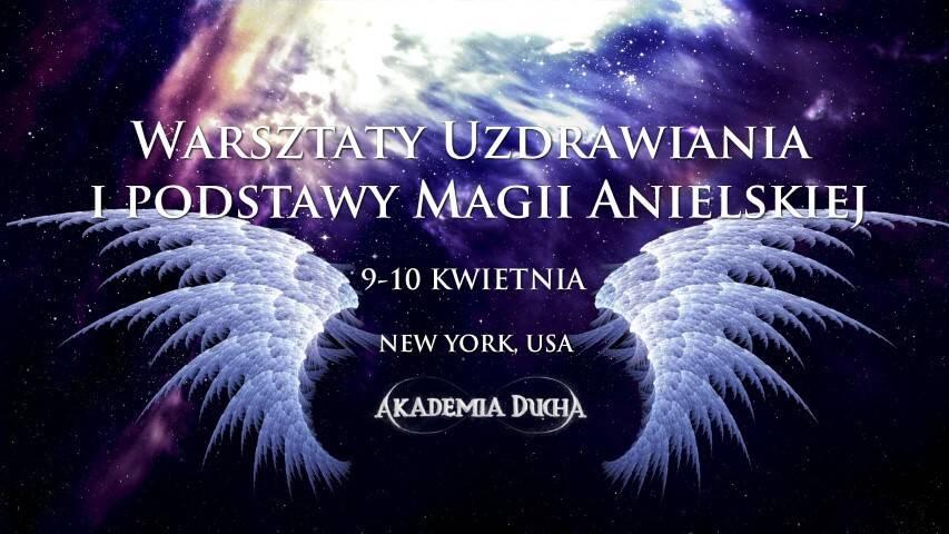 Warsztaty Uzdrawiania iPodstaw Magii Anielskiej wUSA