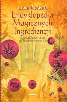 """""""Encyklopedia Magicznych Ingrediencji"""" zgłośni magię wTwoim życiu!"""